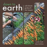 img - for Down To Earth: Cold-Climate Gardens and Their Keepers book / textbook / text book