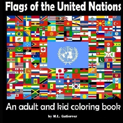 Flags of the United Nations: An adult and kid coloring book (World Encyclopedia Of Flags compare prices)