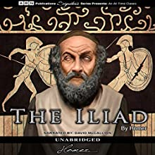 The Iliad (       UNABRIDGED) by Homer Narrated by David McCallion