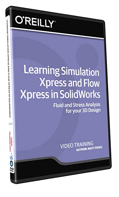 Learning Simulation Xpress and Flow Xpress in SolidWorks - Training DVD Book Cover