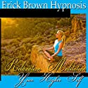 Access Your Higher Self: Relaxation Meditation, Spirit Guide, Hypnosis Self Help, Binaural Beats Nlp  by Erick Brown Hypnosis Narrated by Erick Brown Hypnosis
