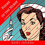 Poems of the Nurse: An Original Collection of Funny Poetry | Dani Jacobs