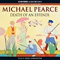 The Death of an Effendi (       UNABRIDGED) by Michael Pearce Narrated by Nigel Carrington