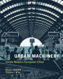 cover of Urban Machinery: Inside Modern European Cities (Inside Technology)