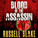 Blood of the Assassin: Assassin Series, Book 4 (       UNABRIDGED) by Russell Blake Narrated by Dick Hill