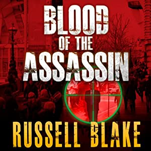 Blood of the Assassin: Assassin Series, Book 4 | [Russell Blake]