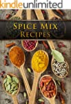 Dry Spice Mixes: Top 50 Most Deliciou...