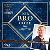 """Der Bro Code f�r unterwegsvon """"Barney Stinson"""""""
