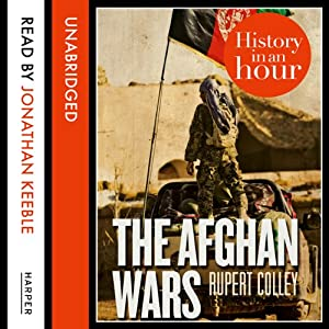 The Afghan Wars: History in an Hour Audiobook