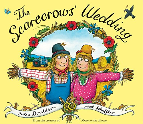 The Scarecrows' Wedding, by Julia Donaldson