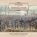 Witness to Appomattox (       UNABRIDGED) by Richard Wheeler Narrated by Joe Barrett