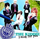 I sing for you♪THE KIDDIE