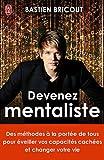 echange, troc Bastien Bricout - Devenez mentaliste : Des méthodes à la portée de tous pour éveiller vos capacités cachées et changer votre vie