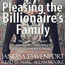 Pleasing the Billionaire's Family: Forbidden Taboo Domination Erotica (       UNABRIDGED) by Janessa Davenport Narrated by Marc Allan Moore