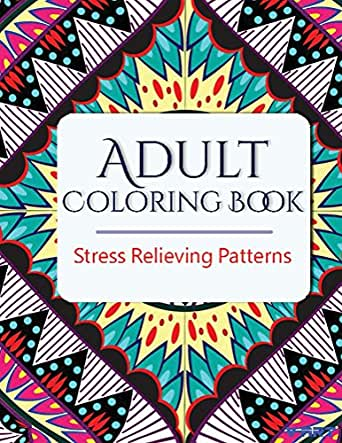 Adult coloring book relaxing and stress relieving Coloring books for adults on amazon