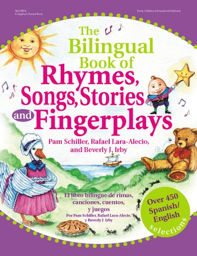 The Bilingual Book of Rhymes, Songs, Stories and...