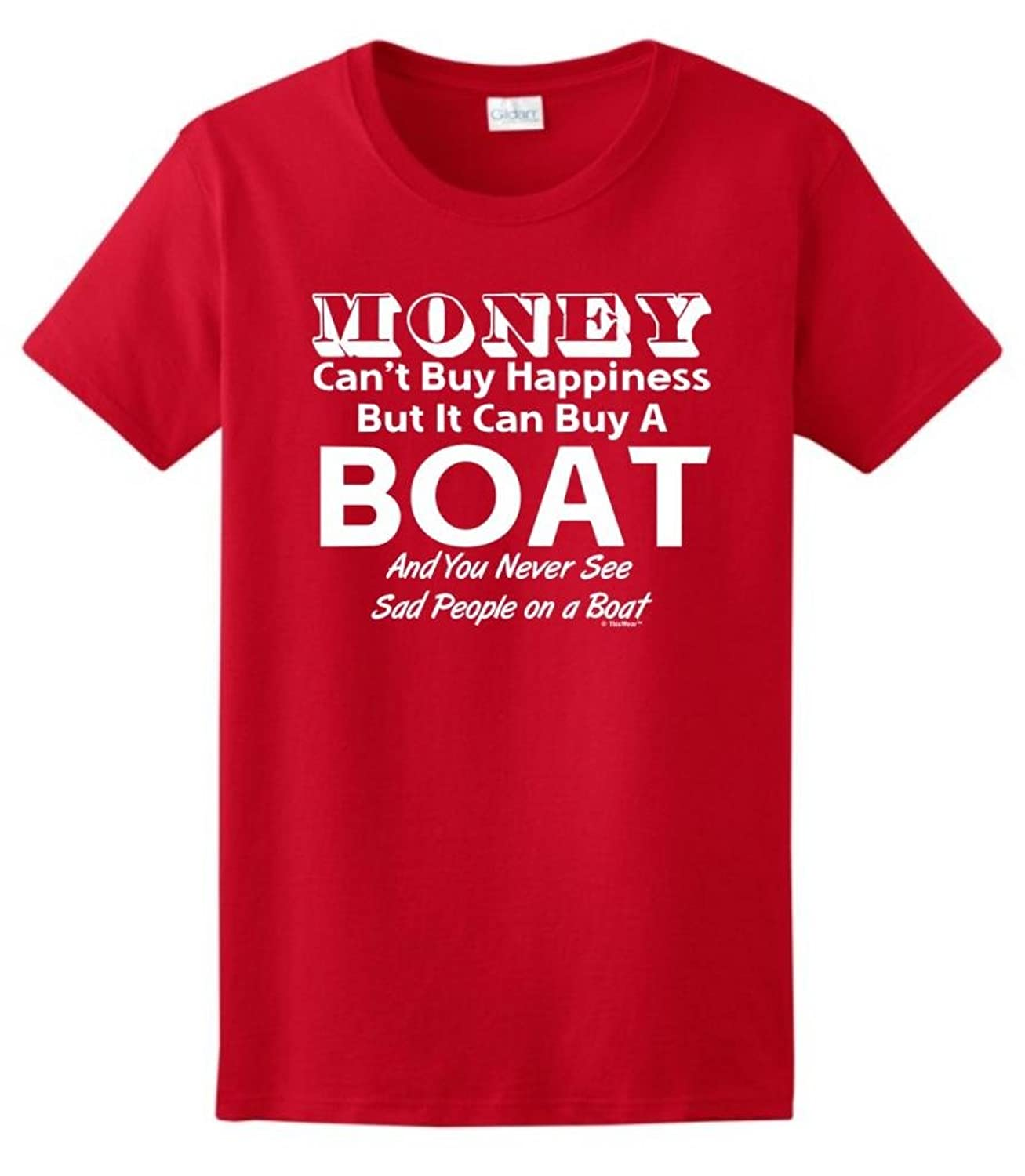 Money Can't Buy Happiness But It Can Buy a Boat Ladies T-Shirt