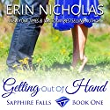 Getting out of Hand Audiobook by Erin Nicholas Narrated by Kate Udall