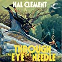 Through the Eye of a Needle (       UNABRIDGED) by Hal Clement Narrated by John Nelson
