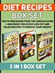 Diet Recipes Box Set: Top 10 Processe...