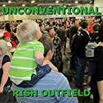 Unconventional | Rish Outfield