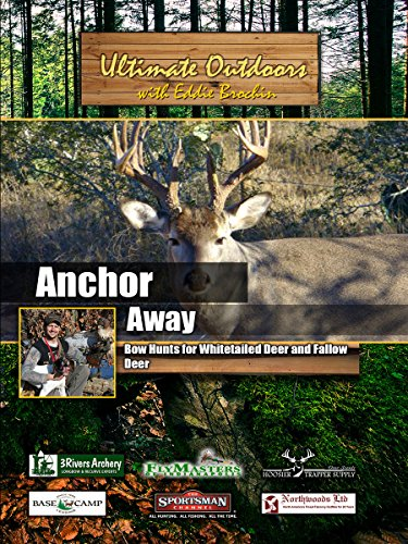 Ultimate Outdoors with Eddie Brochin Anchor Away Bow Hunts for Whitetailed Deer and Fallow Deer
