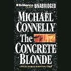 The Concrete Blonde: Harry Bosch Series, Book 3 Hörbuch von Michael Connelly Gesprochen von: Dick Hill