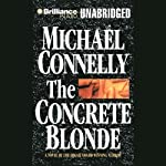 The Concrete Blonde: Harry Bosch Series, Book 3 (       UNABRIDGED) by Michael Connelly Narrated by Dick Hill