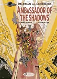 Ambassador of the Shadows: Valerian Vol. 6 (Valerian and Laureline)