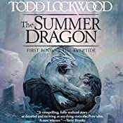 The Summer Dragon: First Book of The Evertide | Todd Lockwood