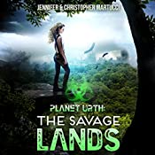 The Savage Lands: Planet Urth, Book 2 | Jennifer Martucci, Christopher Martucci