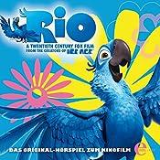 Rio: Das Original-Hörspiel zum Kinofilm | Klaus Bickert, Thomas Karallus