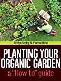 Planting your organic garden and How To guide