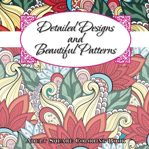 Detailed Designs & Beautiful Patterns Adult Coloring Book: Volume 55 (Sacred Mandala Designs and Patterns Coloring Books for Adults)