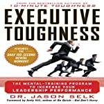 Executive Toughness: The Mental-Training Program to Increase Your Leadership Performance | Jason Selk