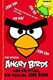 Angry Birds Angry Birds: Side-Splitting, Rib-tickling Joke Book