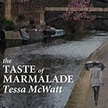 The Taste of Marmalade (       UNABRIDGED) by Tessa McWatt Narrated by Suzanne Toren