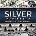 The Silver Manifesto (       UNABRIDGED) by David Morgan, Christopher Marchese Narrated by Ryan Brooks