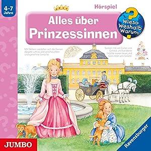 Alles über Prinzessinnen (Wieso? Weshalb? Warum?) Hörspiel