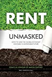 img - for Rent Unmasked: How to Save the Global Economy and Build a Sustainable Future book / textbook / text book