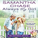 Always My Girl Audiobook by Samantha Chase Narrated by Christopher Kipiniak, Julia Motyka
