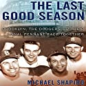 The Last Good Season: Brooklyn, the Dodgers, and Their Final Pennant Race Together Audiobook by Michael Shapiro Narrated by Brian Sutherland