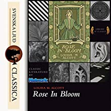 Rose in Bloom Audiobook by Louisa May Alcott Narrated by Maria Therese