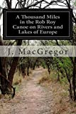 img - for A Thousand Miles in the Rob Roy Canoe on Rivers and Lakes of Europe book / textbook / text book