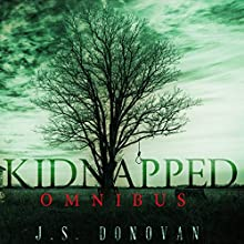 Kidnapped Omnibus: A Small Town Mystery Audiobook by J.S. Donovan Narrated by Mikela Drea