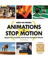 Créez vos propres animations en Stop Motion - Equipement, animation, prise de vue, montage et diffus: Equipement, animation, prise de vue, montage et diffusion