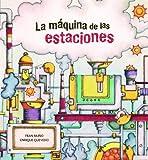 img - for La m quina de las estaciones (Spanish Edition) book / textbook / text book