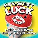 Key West Luck: Key West, Volume 11 Audiobook by Laurence Shames Narrated by Jem Matzan