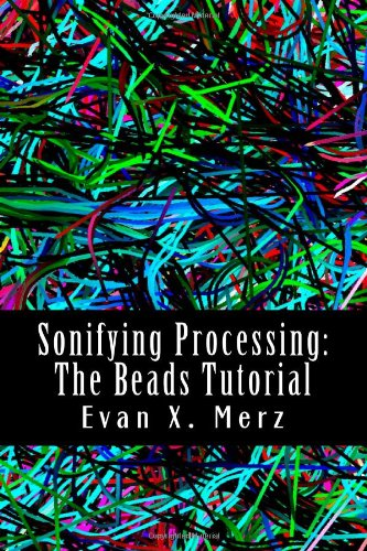 Sonifying Processing: The Beads Tutorial