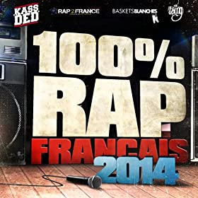 100% Rap Fran�ais 2014 [Explicit]